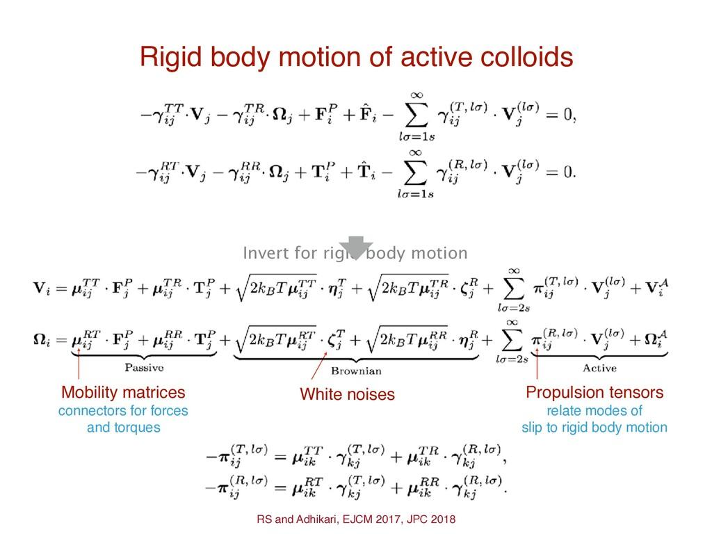 Rigid body motion of active colloids Propulsion...