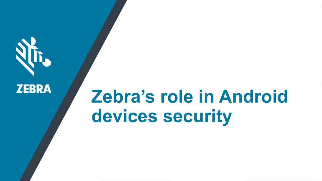 Zebra's role in Android devices security