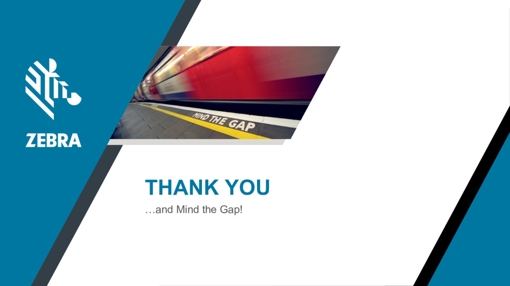 …and Mind the Gap! THANK YOU