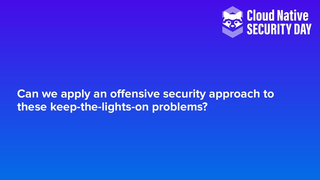 Can we apply an offensive security approach to t...