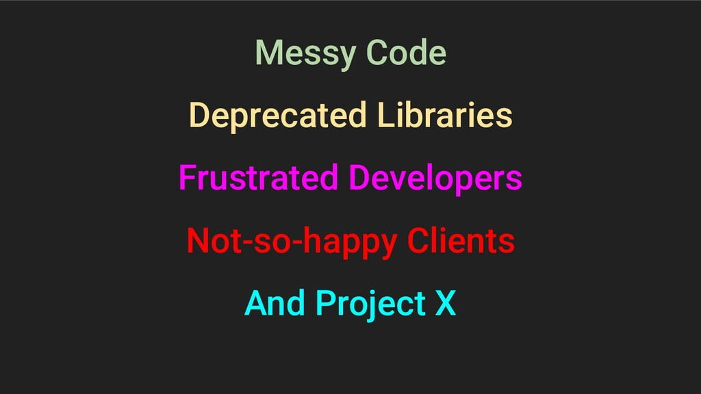 Messy Code Deprecated Libraries Frustrated Deve...