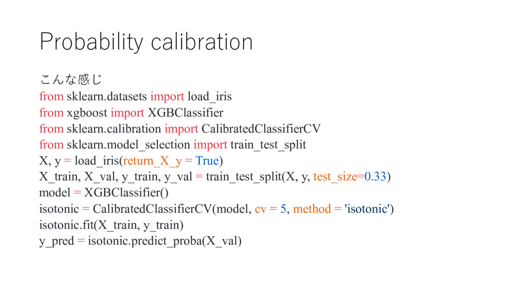 Probability calibration こんな感じ from sklearn.data...