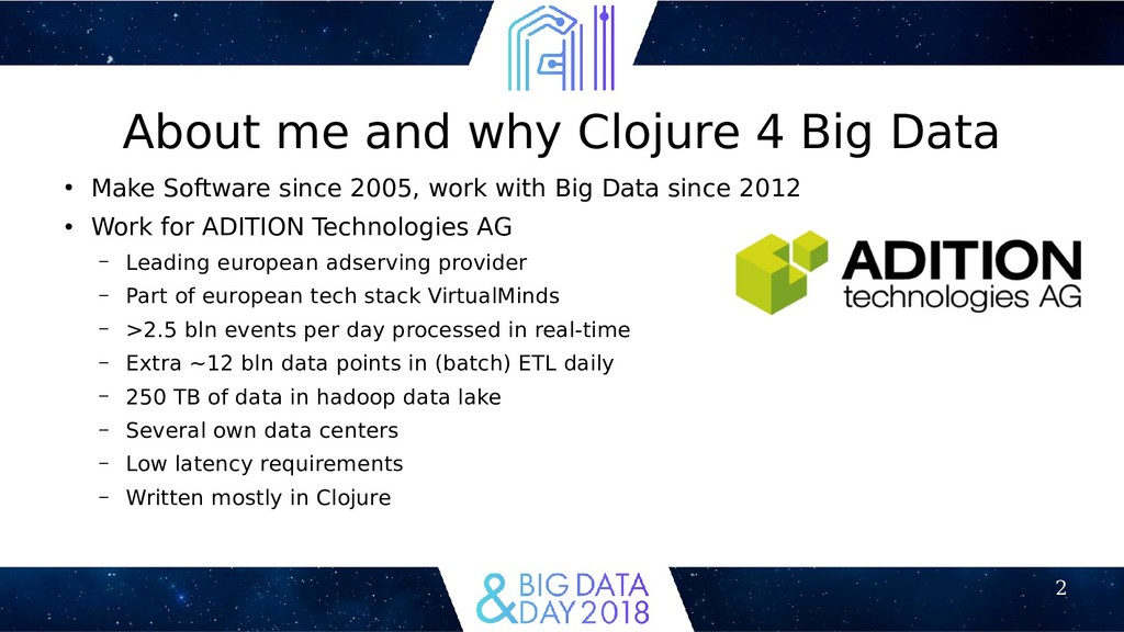 2 About me and why Clojure 4 Big Data ● Make So...
