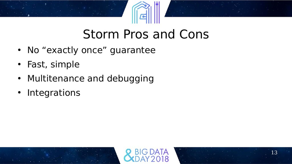 """13 Storm Pros and Cons ● No """"exactly once"""" guar..."""