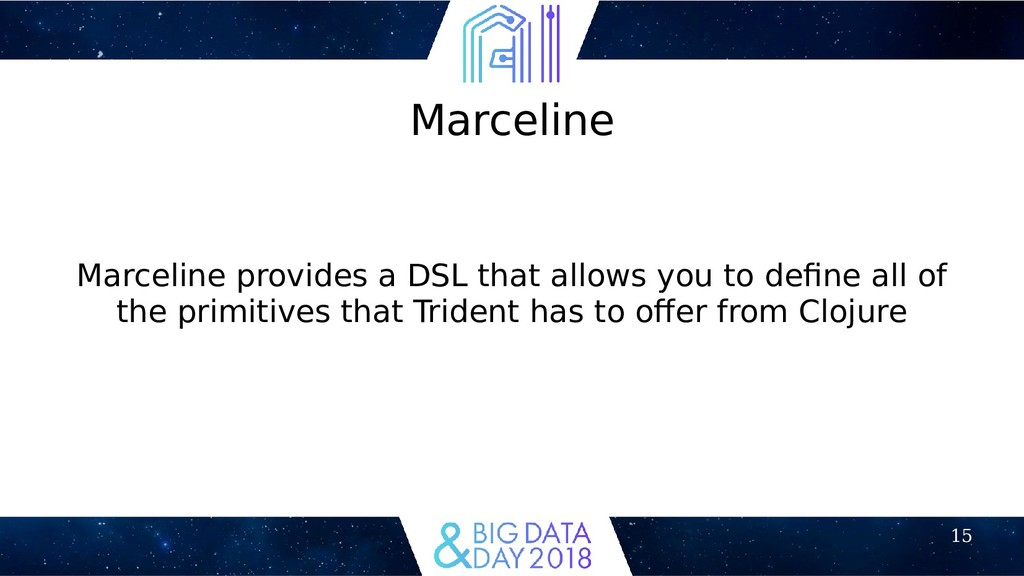 15 Marceline Marceline provides a DSL that allo...