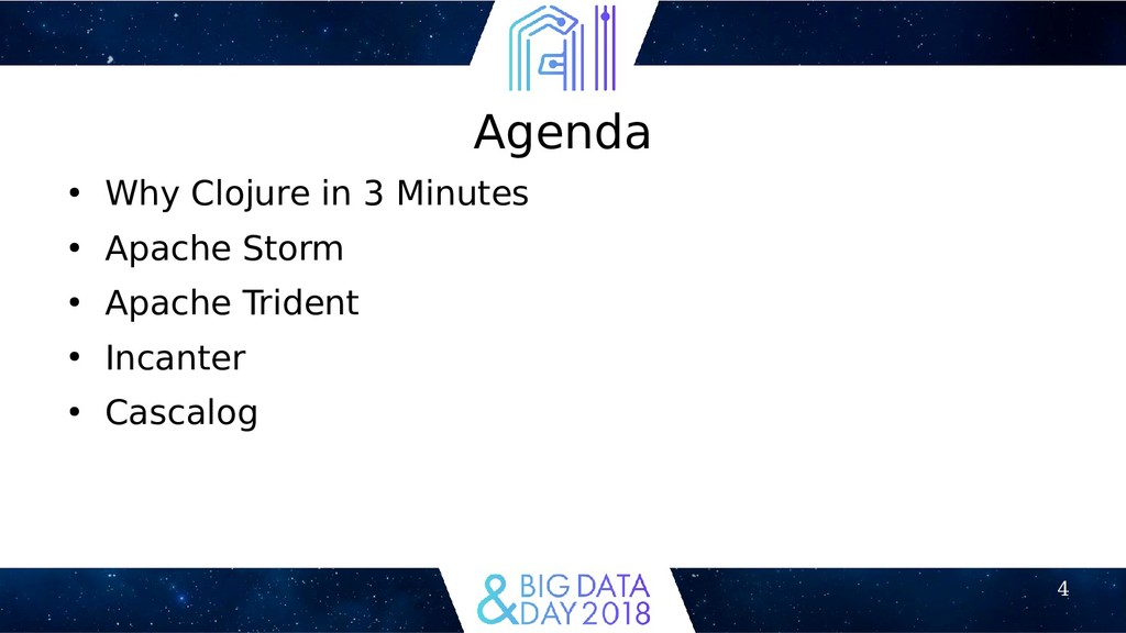 4 Agenda ● Why Clojure in 3 Minutes ● Apache St...