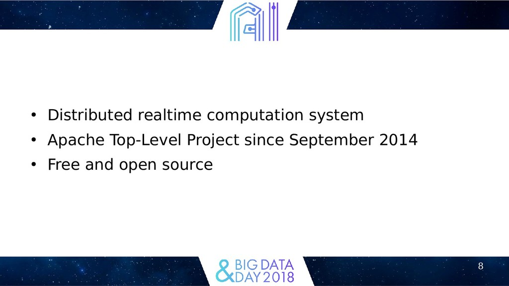8 ● Distributed realtime computation system ● A...