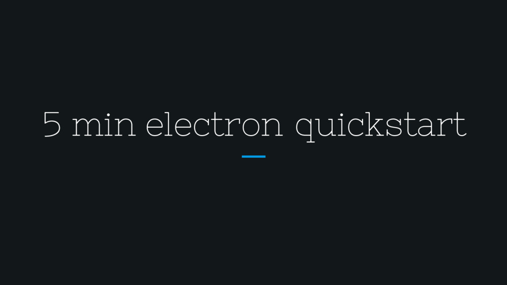 5 min electron quickstart