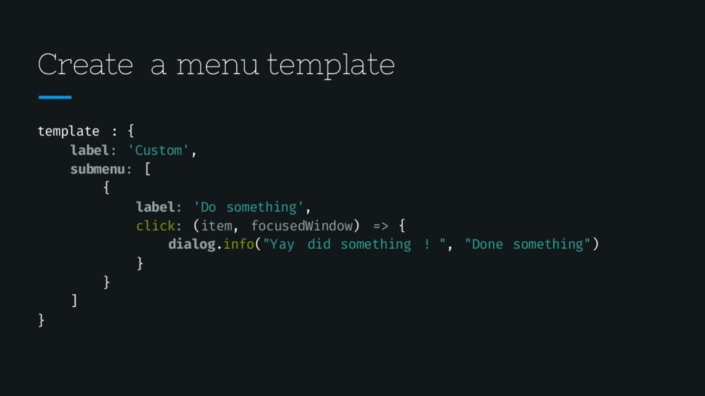Create a menu template template : { label: 'Cus...