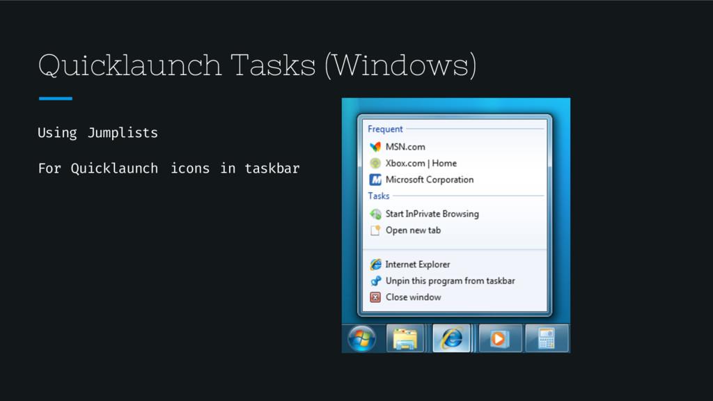 Quicklaunch Tasks (Windows) Using Jumplists For...