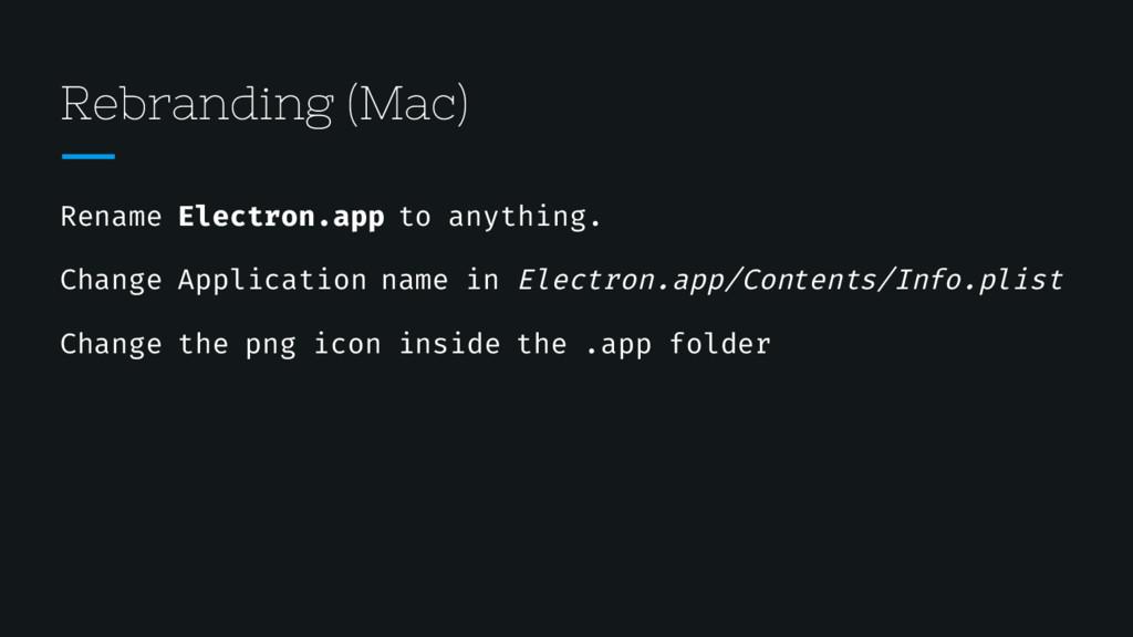 Rebranding (Mac) Rename Electron.app to anythin...