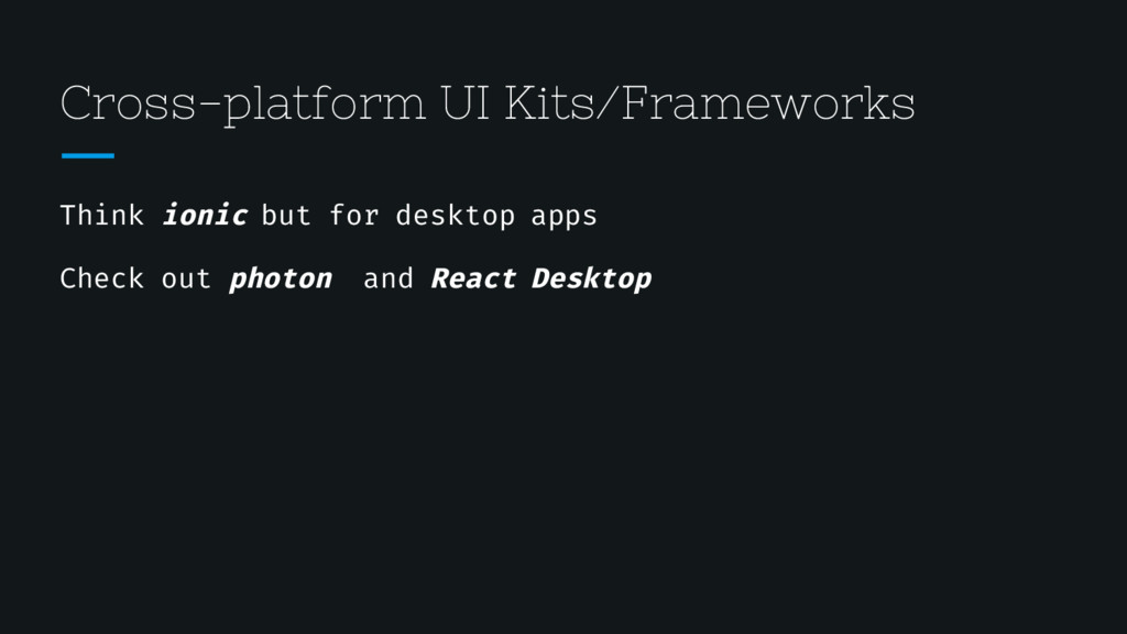 Cross-platform UI Kits/Frameworks Think ionic b...