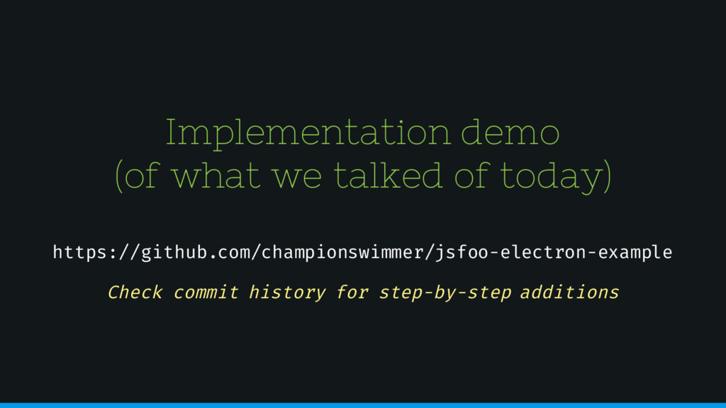 Implementation demo (of what we talked of today...