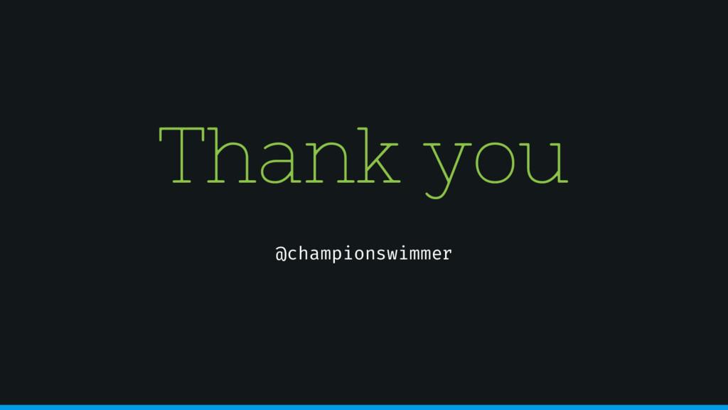 Thank you @championswimmer