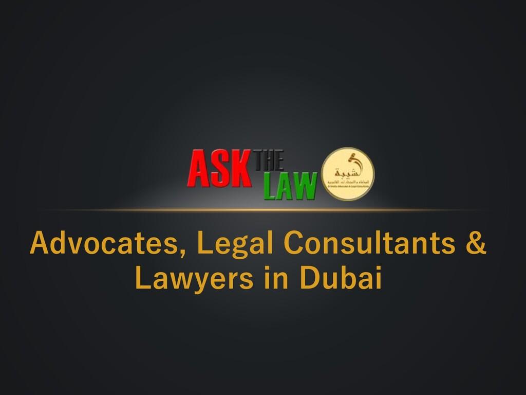 Advocates, Legal Consultants & Lawyers in Dubai