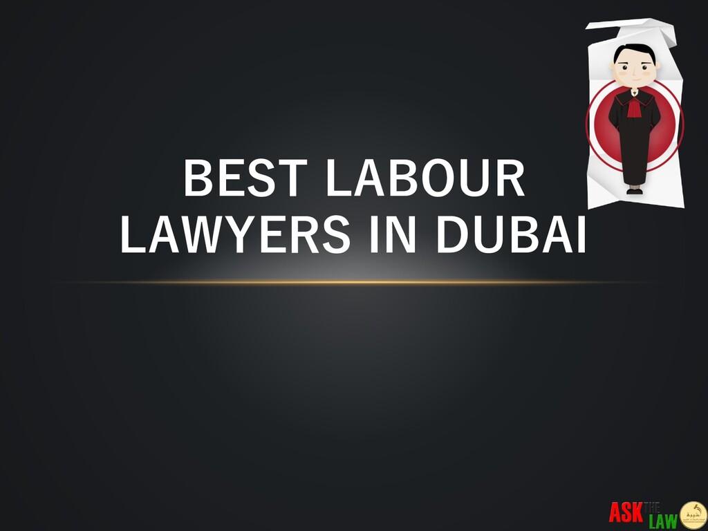 BEST LABOUR LAWYERS IN DUBAI