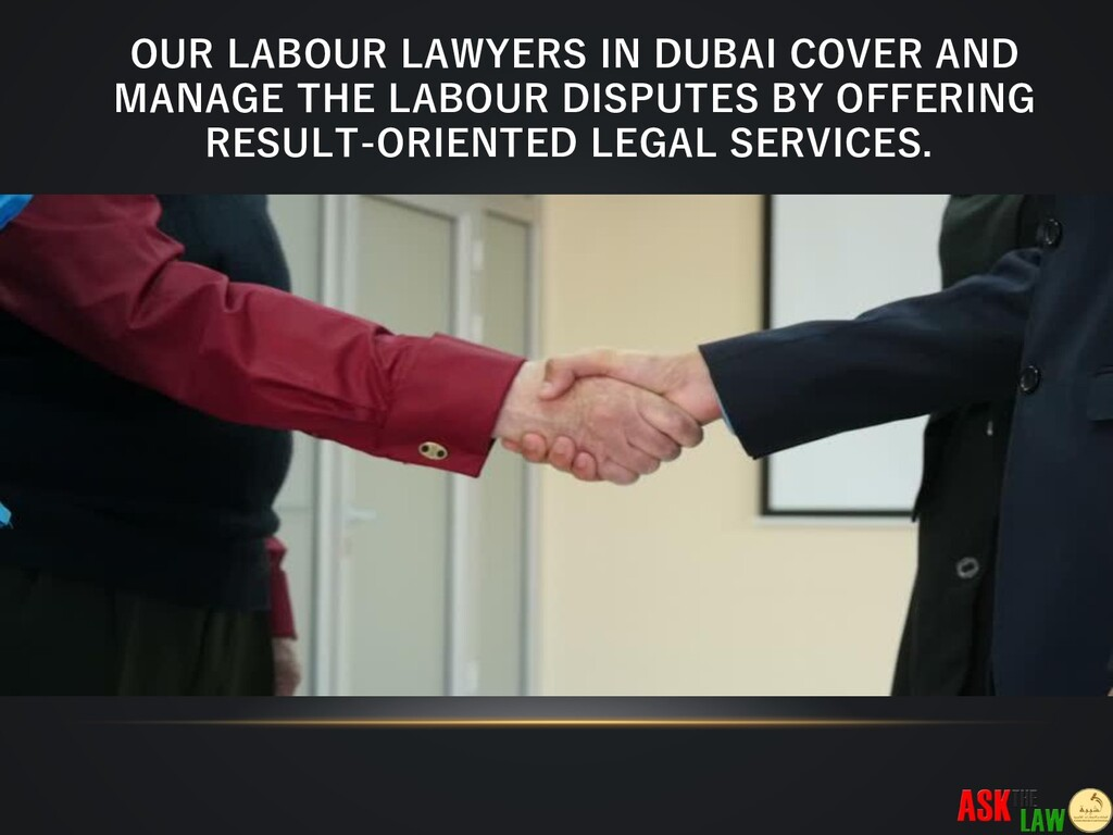 OUR LABOUR LAWYERS IN DUBAI COVER AND MANAGE TH...