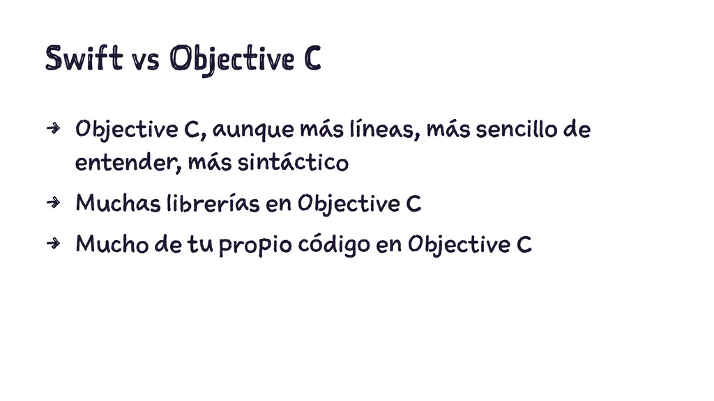 Swift vs Objective C 4 Objective C, aunque más ...