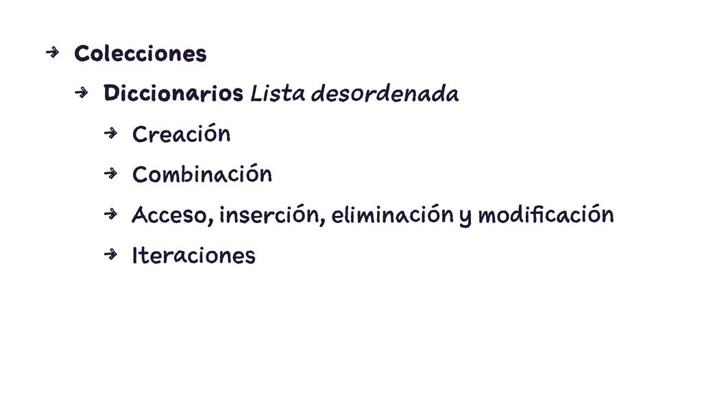 4 Colecciones 4 Diccionarios Lista desordenada ...