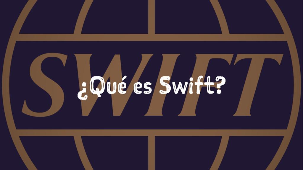 ¿Qué es Swift?