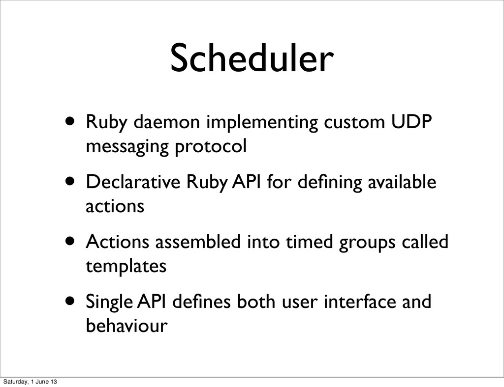 Scheduler • Ruby daemon implementing custom UDP...