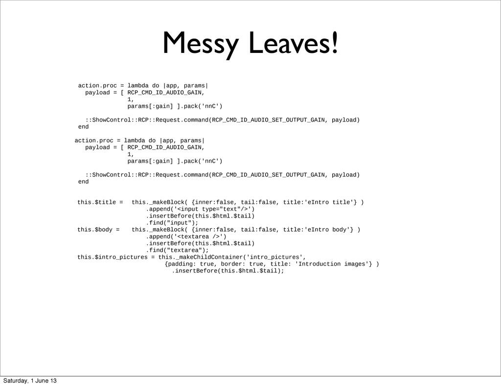 Messy Leaves! action.proc = lambda do |app, par...