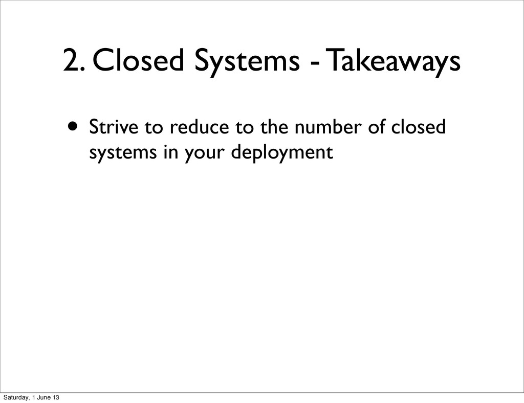 2. Closed Systems - Takeaways • Strive to reduc...