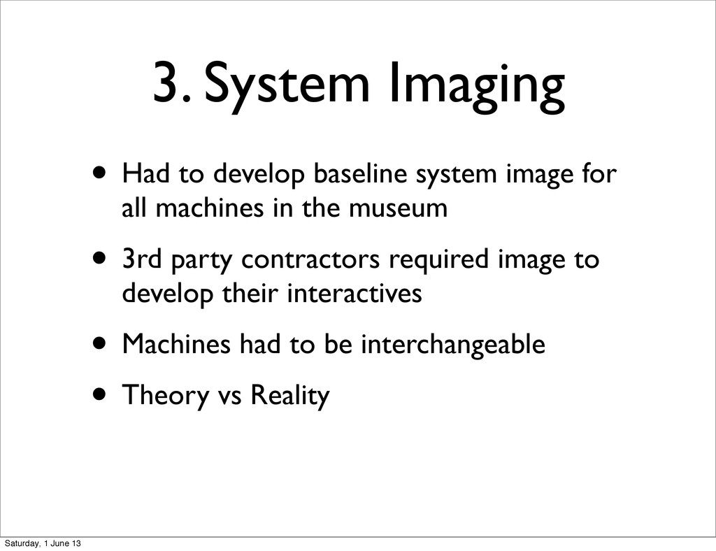 3. System Imaging • Had to develop baseline sys...