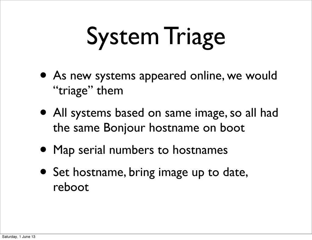 System Triage • As new systems appeared online,...