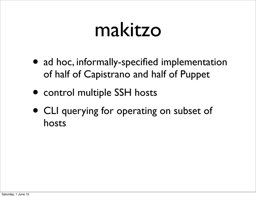 • ad hoc, informally-specified implementation of...