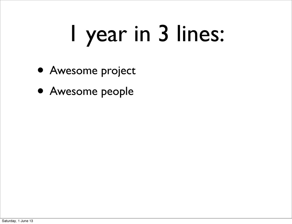 1 year in 3 lines: • Awesome project • Awesome ...