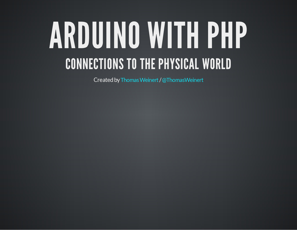 ARDUINO WITH PHP CONNECTIONS TO THE PHYSICAL WO...