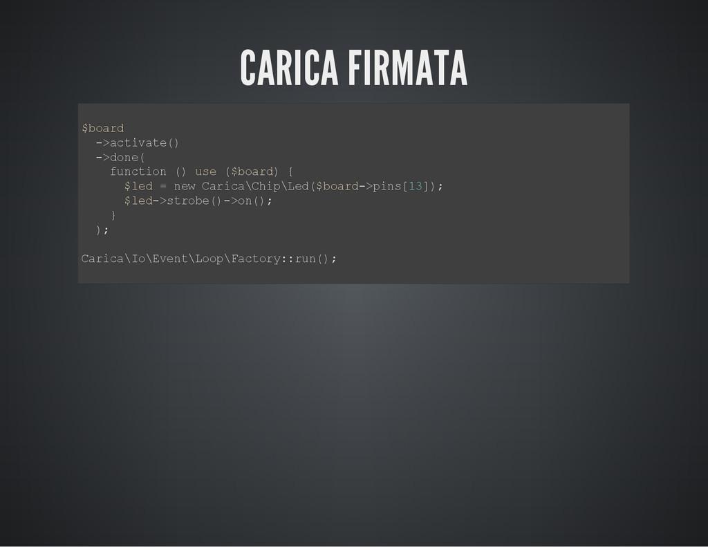 CARICA FIRMATA $ b o a r d - > a c t i v a t e ...