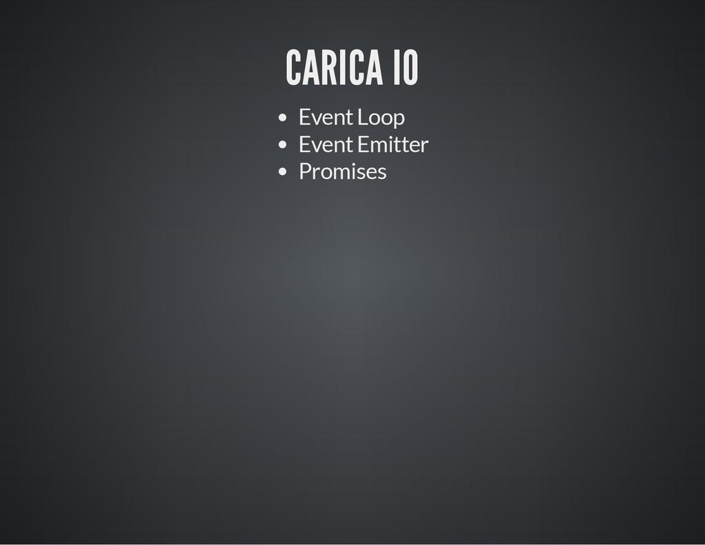 CARICA IO Event Loop Event Emitter Promises