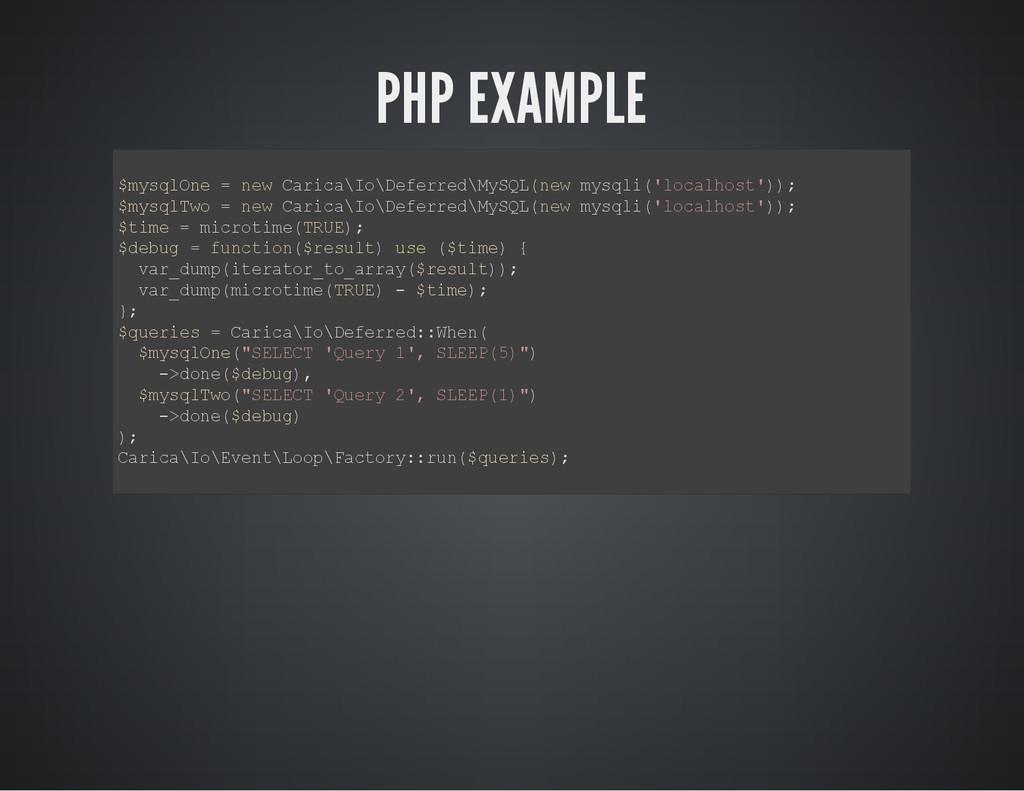 PHP EXAMPLE $ m y s q l O n e = n e w C a r i c...