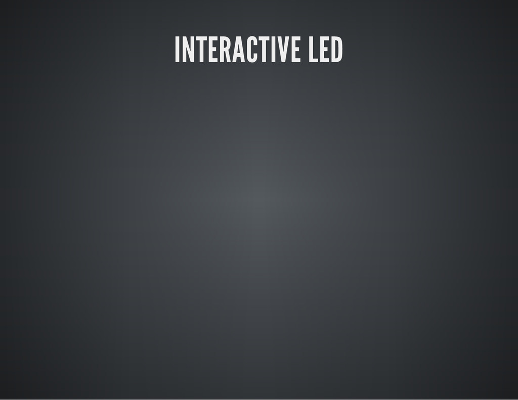INTERACTIVE LED