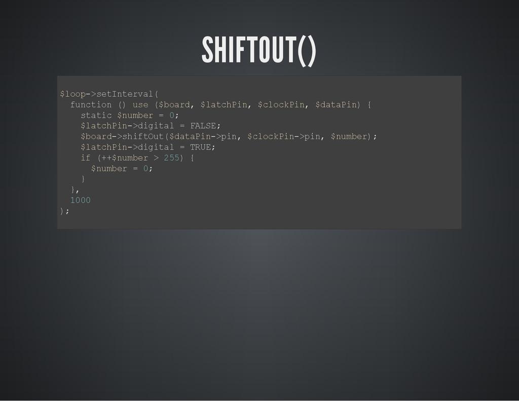 SHIFTOUT() $ l o o p - > s e t I n t e r v a l ...