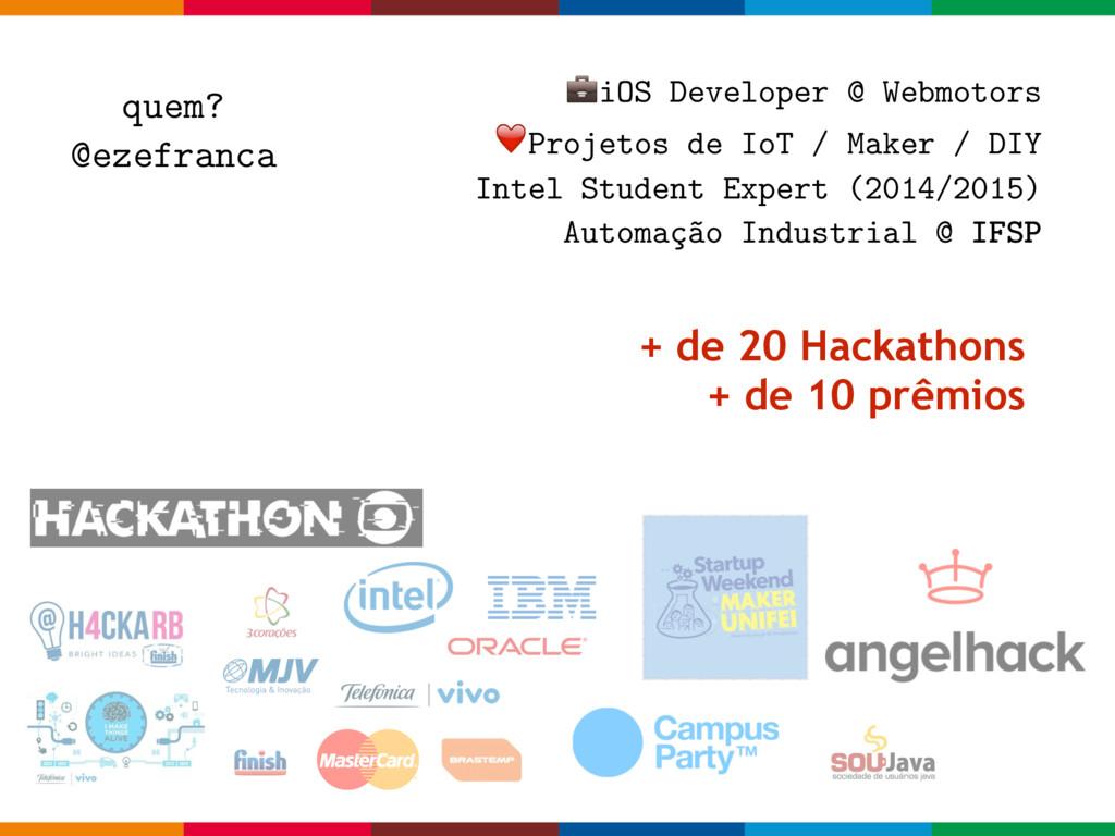 iOS Developer @ Webmotors ❤Projetos de IoT / Ma...