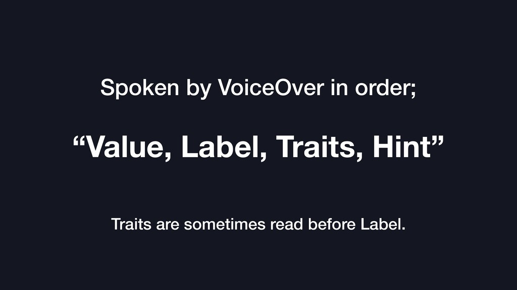 "Spoken by VoiceOver in order; ""Value, Label, Tr..."