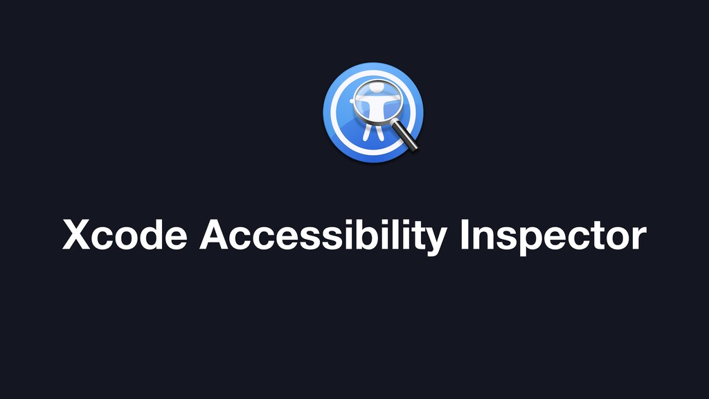 Xcode Accessibility Inspector