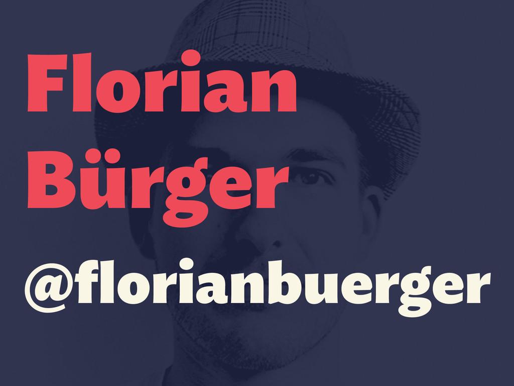 Florian Bürger @florianbuerger