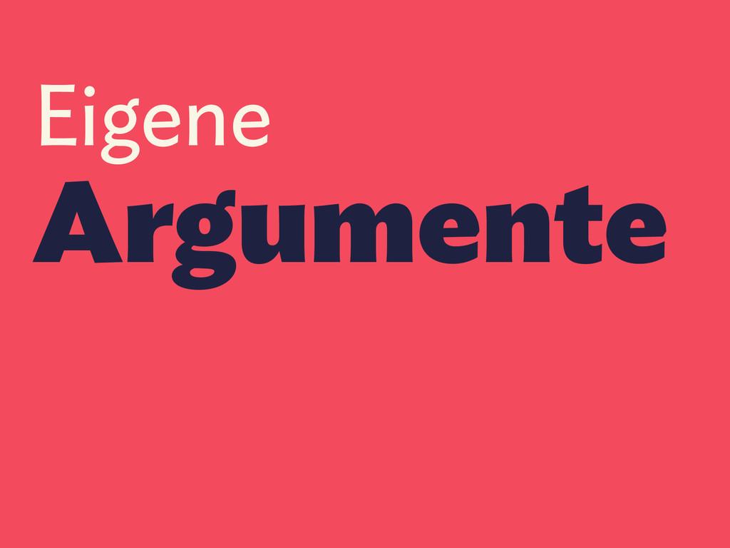 Eigene Argumente