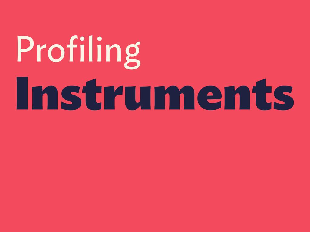 Profiling Instruments