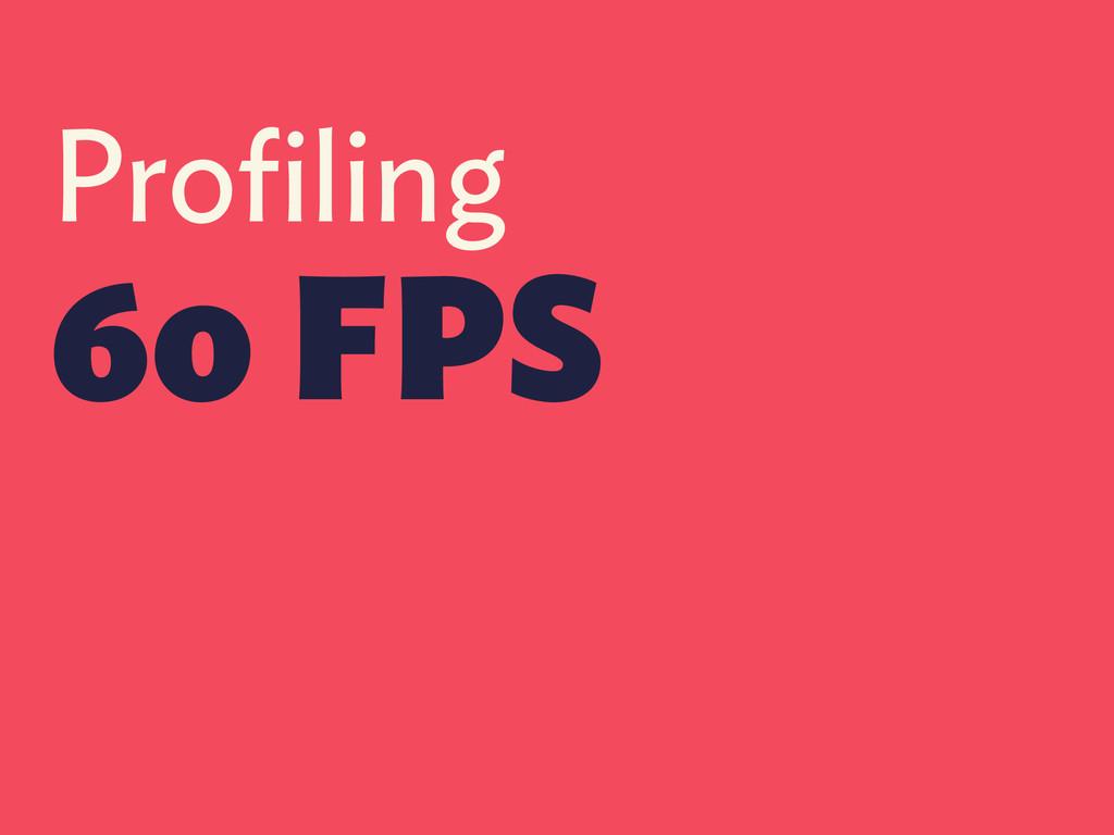 Profiling 60 FPS