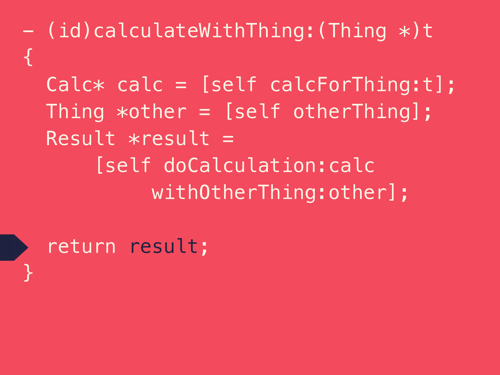 - (id)calculateWithThing:(Thing *)t { Calc* cal...