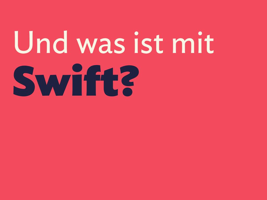 Und was ist mit Swift?