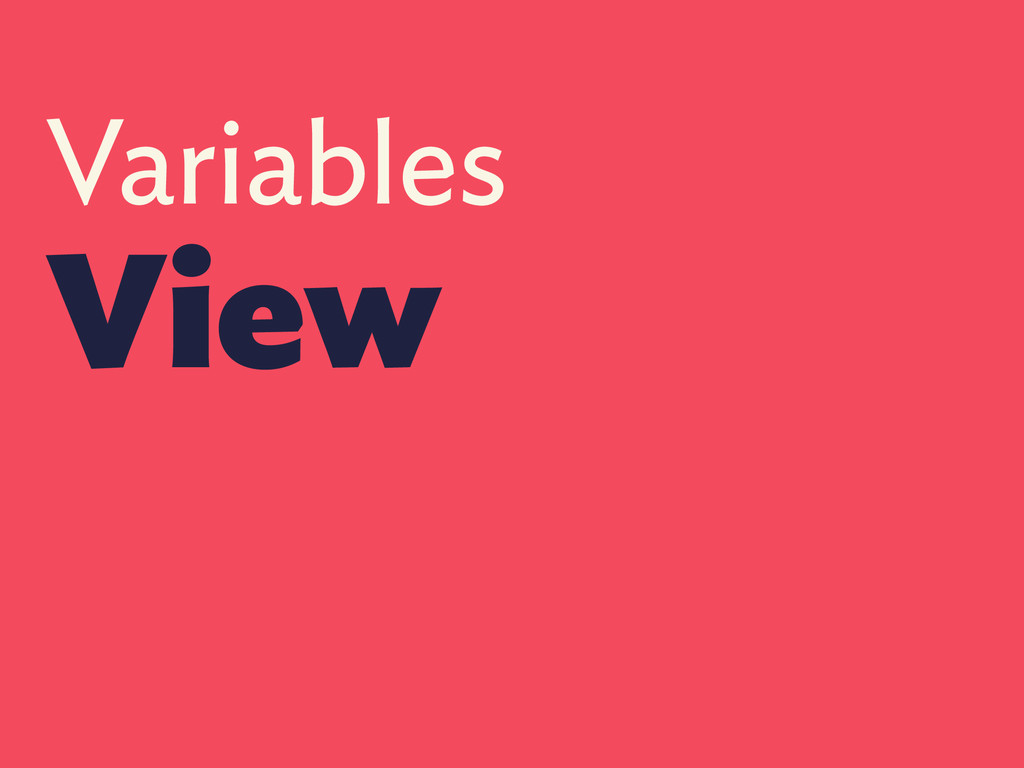 Variables View