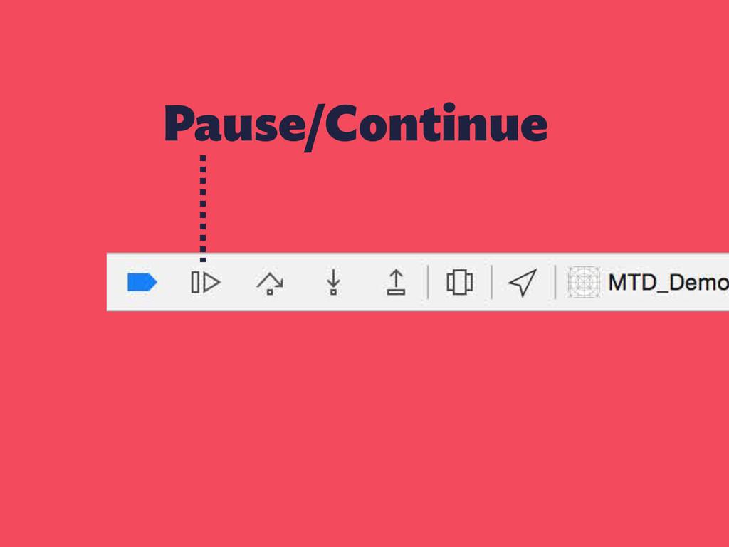 Pause/Continue