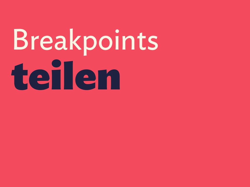 Breakpoints teilen