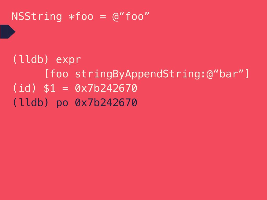 """NSString *foo = @""""foo"""" (lldb) expr [foo stringB..."""